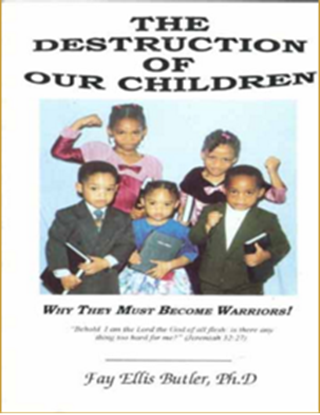 Picture of THE DESTRUCTION OF OUR CHILDREN WHY WE MUST BECOME WARRIORS!